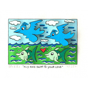 Fly and swim to your love von James Rizzi